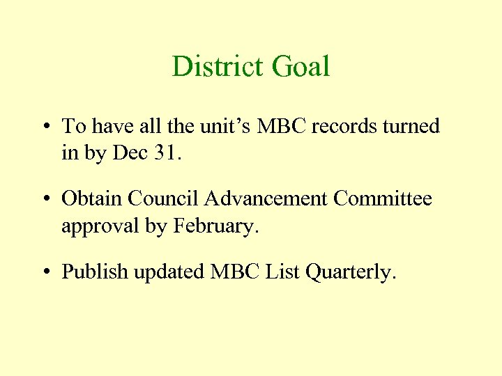 District Goal • To have all the unit's MBC records turned in by Dec