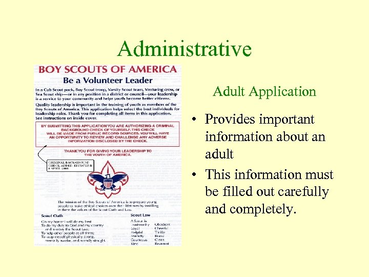 Administrative Adult Application • Provides important information about an adult • This information must