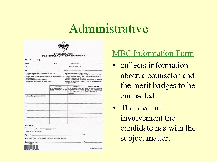 Administrative MBC Information Form • collects information about a counselor and the merit badges