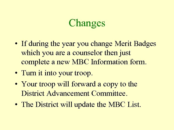 Changes • If during the year you change Merit Badges which you are a