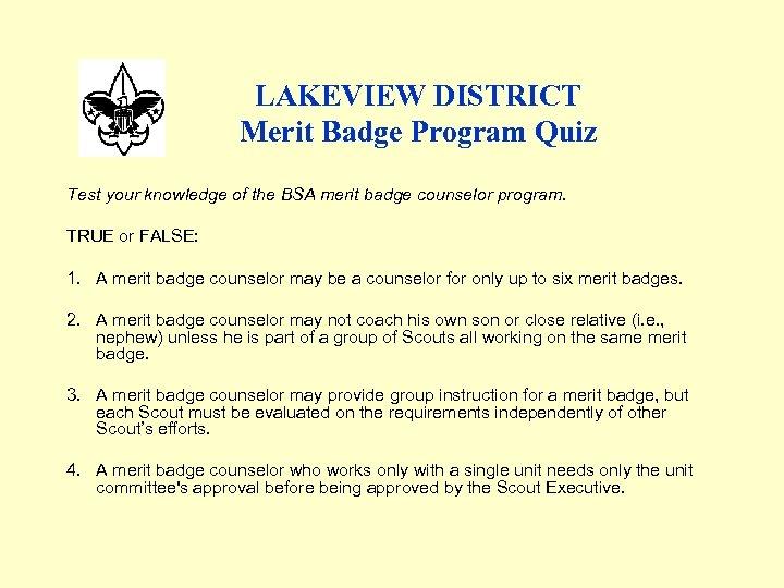 LAKEVIEW DISTRICT Merit Badge Program Quiz Test your knowledge of the BSA merit badge