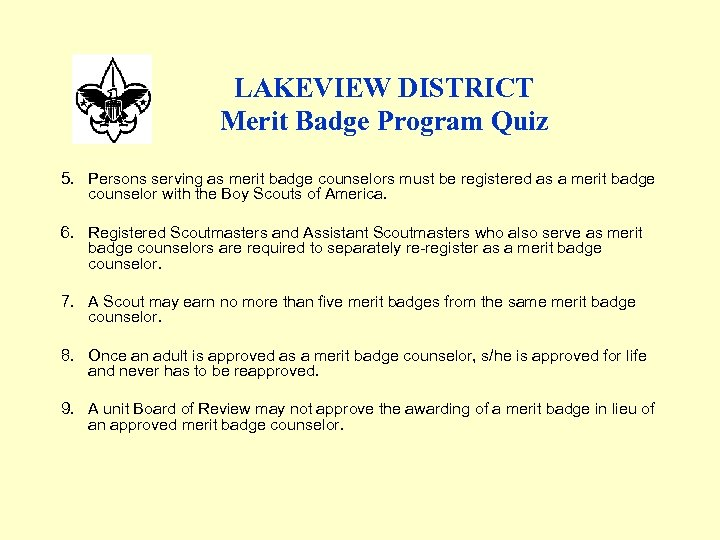LAKEVIEW DISTRICT Merit Badge Program Quiz 5. Persons serving as merit badge counselors must