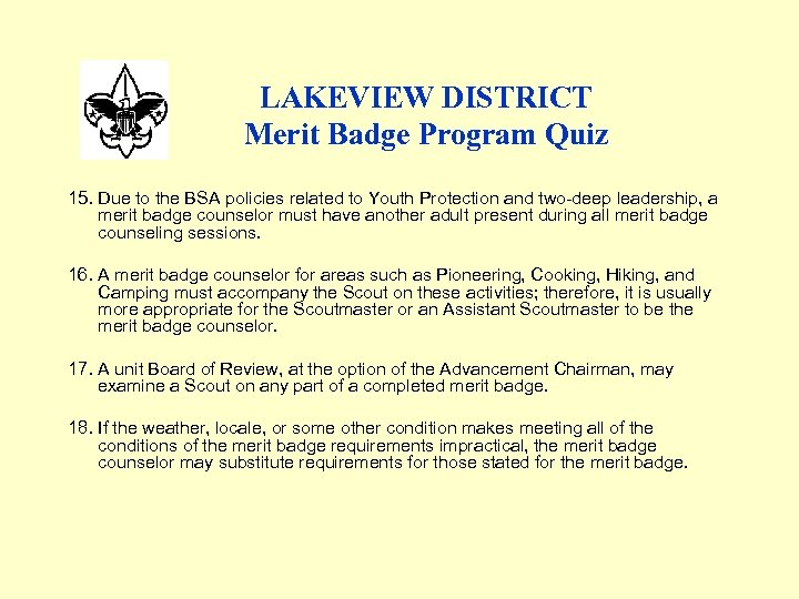 LAKEVIEW DISTRICT Merit Badge Program Quiz 15. Due to the BSA policies related to