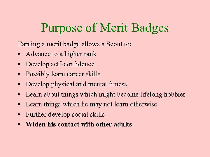 Purpose of Merit Badges Earning a merit badge allows a Scout to: • Advance