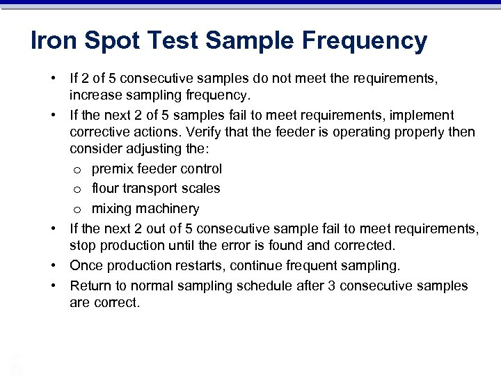 Iron Spot Test Sample Frequency • If 2 of 5 consecutive samples do not
