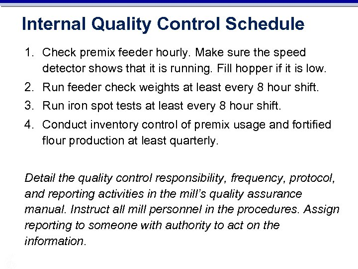 Internal Quality Control Schedule 1. Check premix feeder hourly. Make sure the speed detector