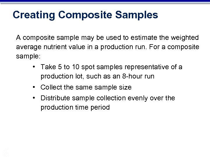 Creating Composite Samples A composite sample may be used to estimate the weighted average