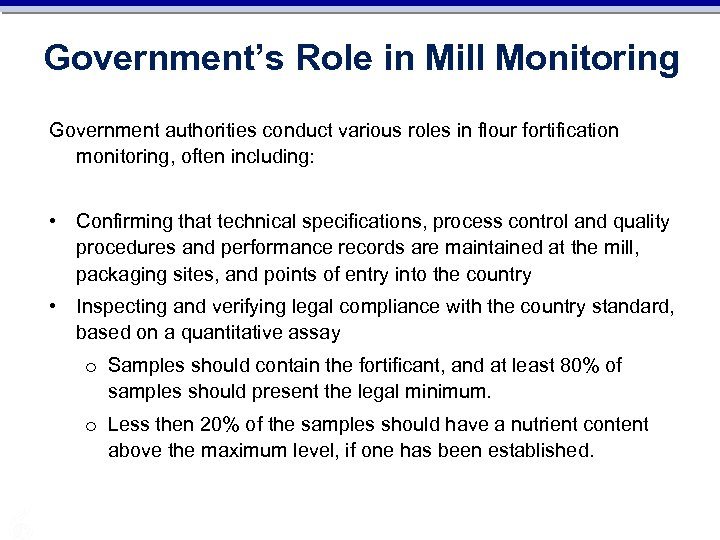 Government's Role in Mill Monitoring Government authorities conduct various roles in flour fortification monitoring,