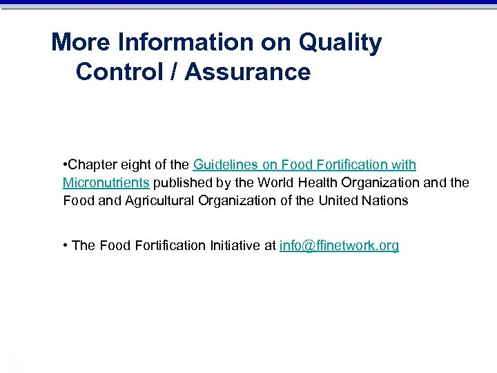 More Information on Quality Control / Assurance • Chapter eight of the Guidelines on