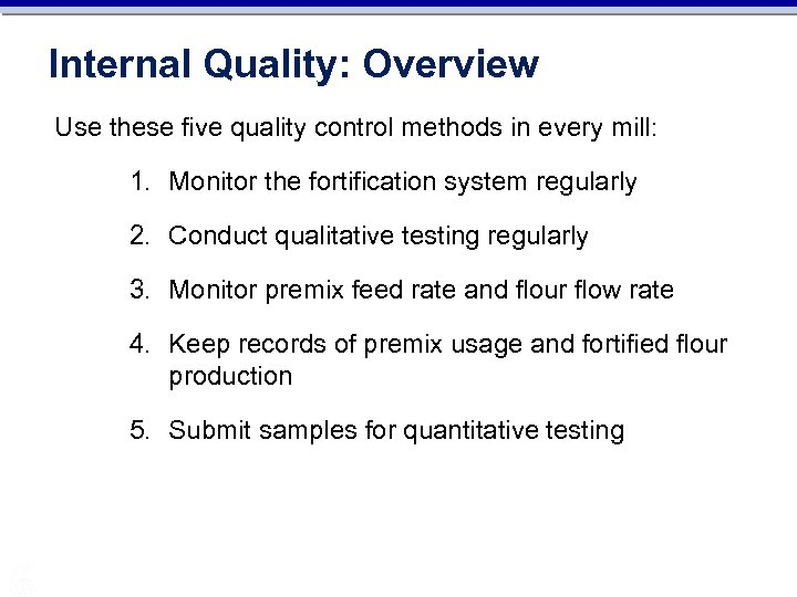 Internal Quality: Overview Use these five quality control methods in every mill: 1. Monitor