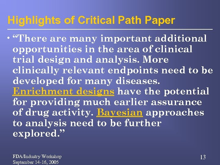 """Highlights of Critical Path Paper • """"There are many important additional opportunities in the"""