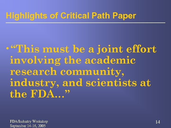"""Highlights of Critical Path Paper • """"This must be a joint effort involving the"""