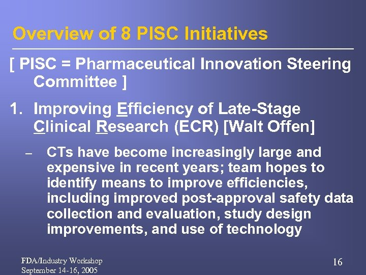 Overview of 8 PISC Initiatives [ PISC = Pharmaceutical Innovation Steering Committee ] 1.