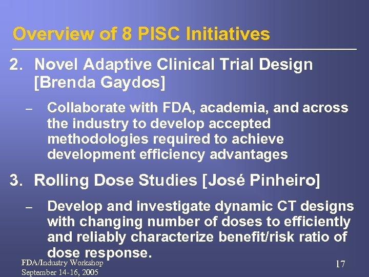 Overview of 8 PISC Initiatives 2. Novel Adaptive Clinical Trial Design [Brenda Gaydos] –