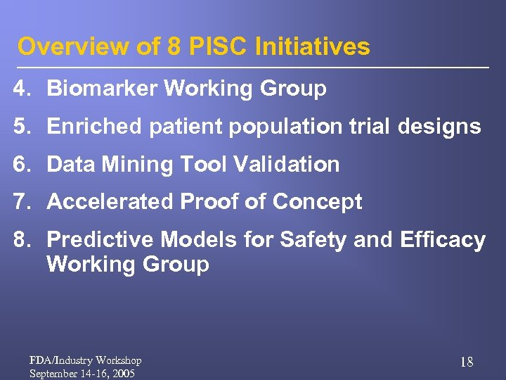 Overview of 8 PISC Initiatives 4. Biomarker Working Group 5. Enriched patient population trial
