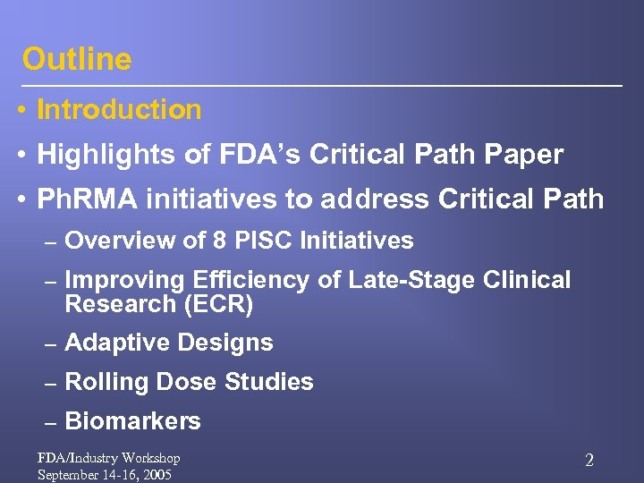 Outline • Introduction • Highlights of FDA's Critical Path Paper • Ph. RMA initiatives