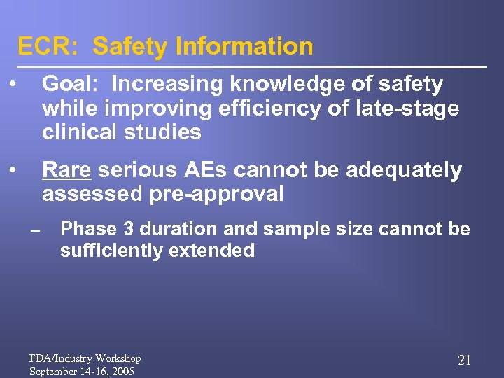 ECR: Safety Information • Goal: Increasing knowledge of safety while improving efficiency of late-stage