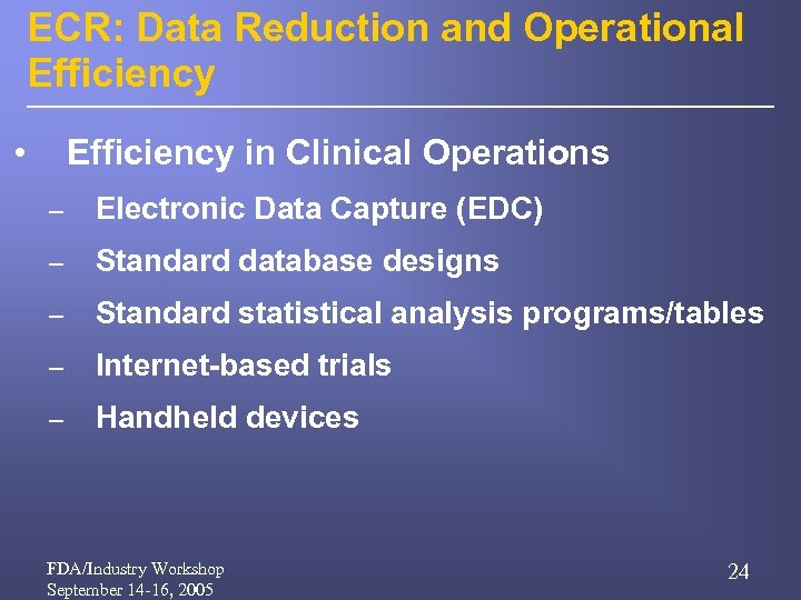 ECR: Data Reduction and Operational Efficiency • Efficiency in Clinical Operations – Electronic Data