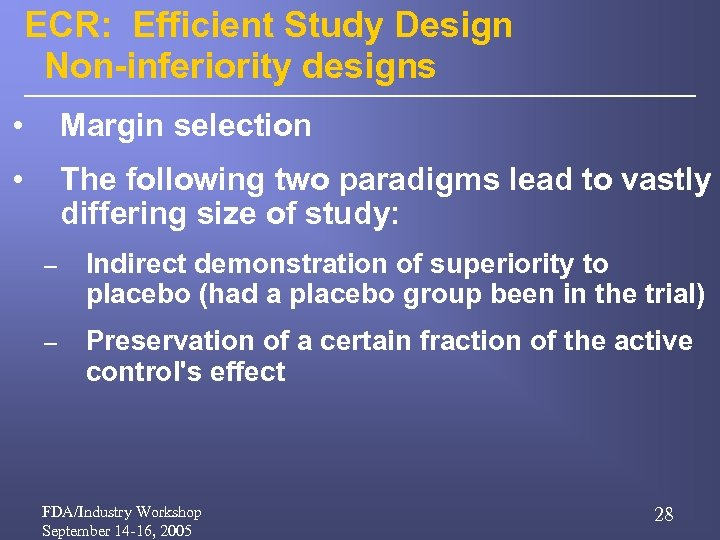 ECR: Efficient Study Design Non-inferiority designs • Margin selection • The following two paradigms