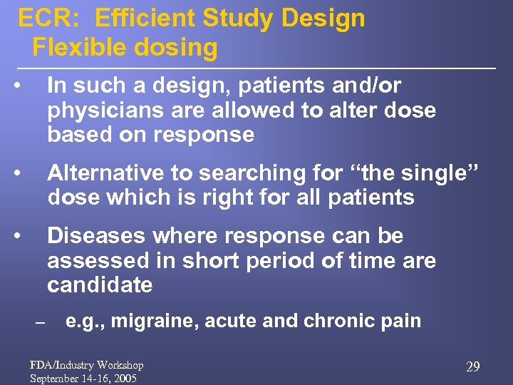 ECR: Efficient Study Design Flexible dosing • In such a design, patients and/or physicians