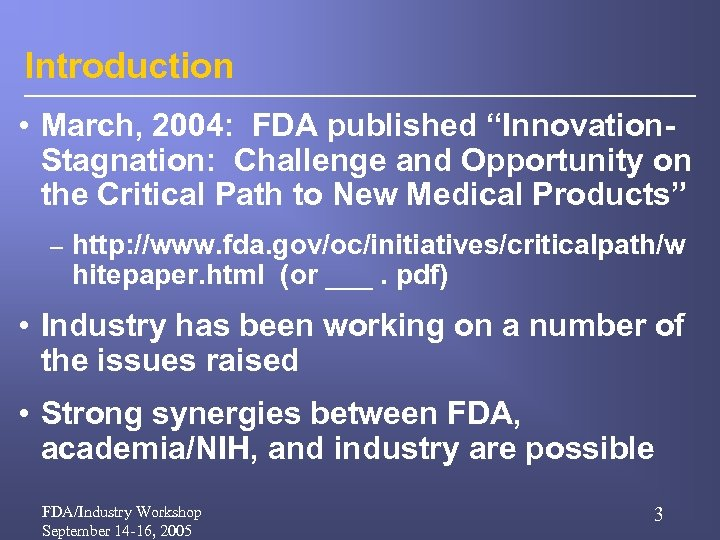 """Introduction • March, 2004: FDA published """"Innovation. Stagnation: Challenge and Opportunity on the Critical"""