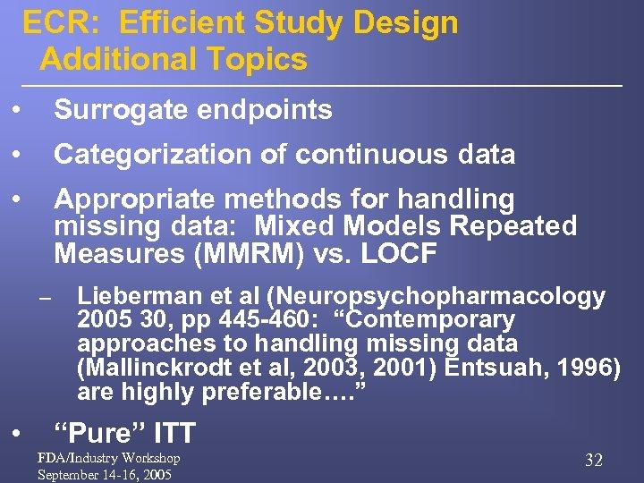 ECR: Efficient Study Design Additional Topics • Surrogate endpoints • Categorization of continuous data