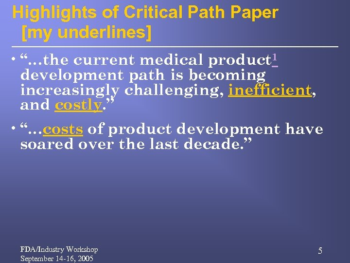"""Highlights of Critical Path Paper [my underlines] • """"…the current medical product 1 development"""
