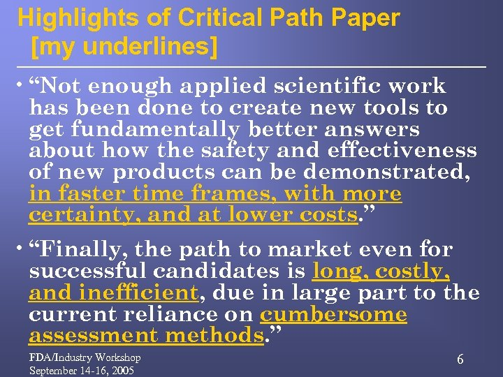 """Highlights of Critical Path Paper [my underlines] • """"Not enough applied scientific work has"""