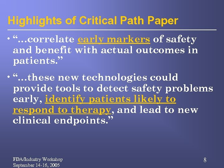 """Highlights of Critical Path Paper • """"…correlate early markers of safety and benefit with"""