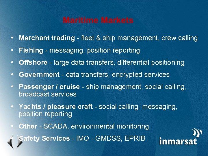 Maritime Markets • Merchant trading - fleet & ship management, crew calling • Fishing