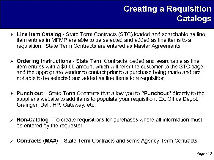 Creating a Requisition Catalogs Ø Line Item Catalog - State Term Contracts (STC) loaded