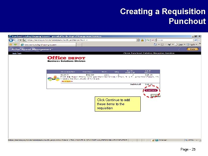 Creating a Requisition Punchout Click Continue to add these items to the requisition Page