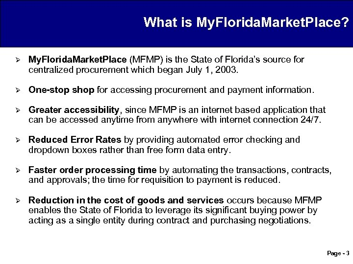 What is My. Florida. Market. Place? Ø My. Florida. Market. Place (MFMP) is the