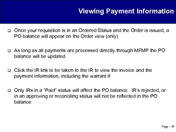 Viewing Payment Information q Once your requisition is in an Ordered Status and the