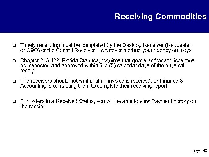 Receiving Commodities q Timely receipting must be completed by the Desktop Receiver (Requester or