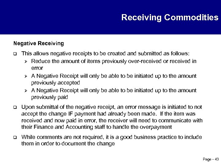Receiving Commodities Negative Receiving q This allows negative receipts to be created and submitted