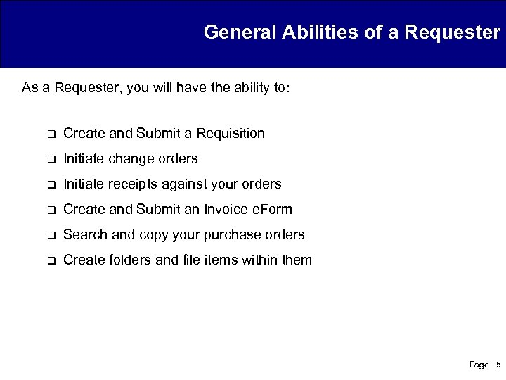 General Abilities of a Requester As a Requester, you will have the ability to:
