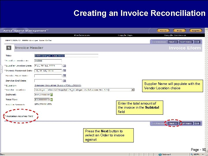 Creating an Invoice Reconciliation Supplier Name will populate with the Vendor Location choice Enter