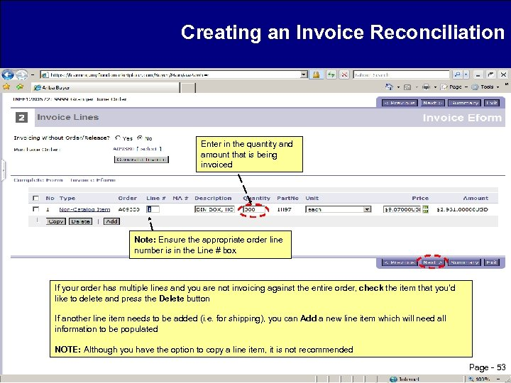 Creating an Invoice Reconciliation Enter in the quantity and amount that is being invoiced