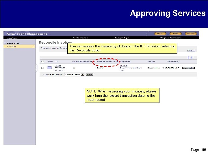 Approving Services You can access the invoice by clicking on the ID (IR) link