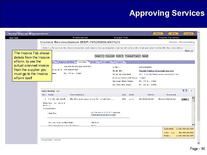 Approving Services The Invoice Tab shows details from the Invoice e. Form, to see