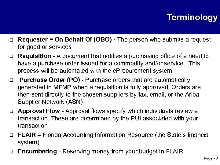 Terminology q Requester = On Behalf Of (OBO) - The person who submits a