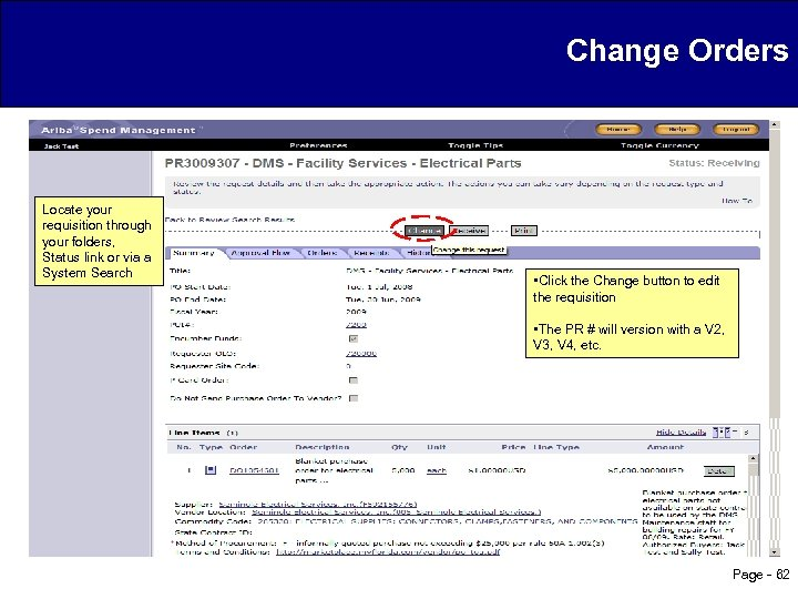 Change Orders Locate your requisition through your folders, Status link or via a System