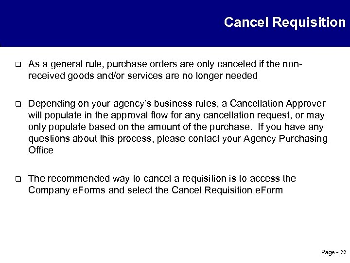 Cancel Requisition q As a general rule, purchase orders are only canceled if the
