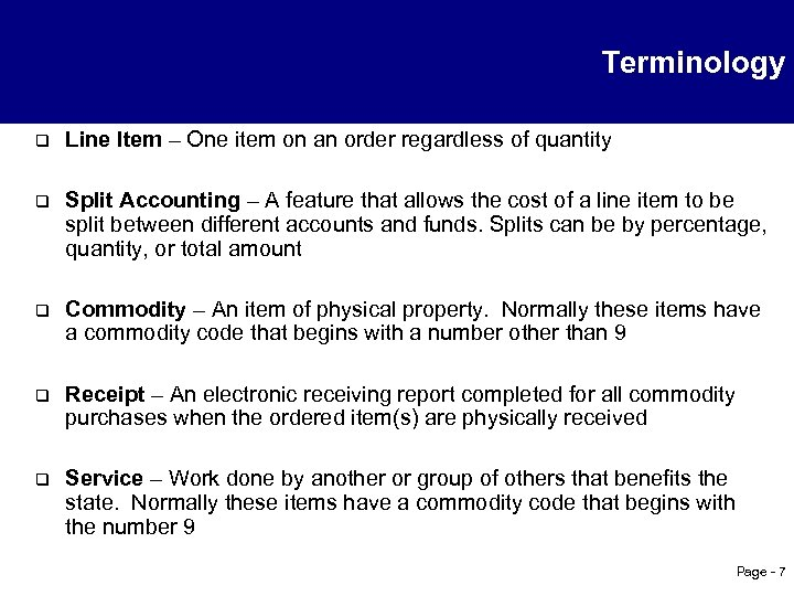 Terminology q Line Item – One item on an order regardless of quantity q