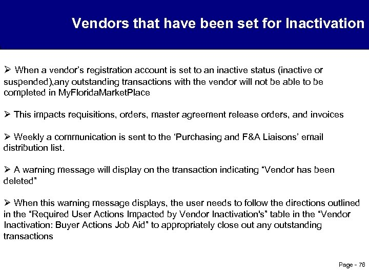 Vendors that have been set for Inactivation Ø When a vendor's registration account is