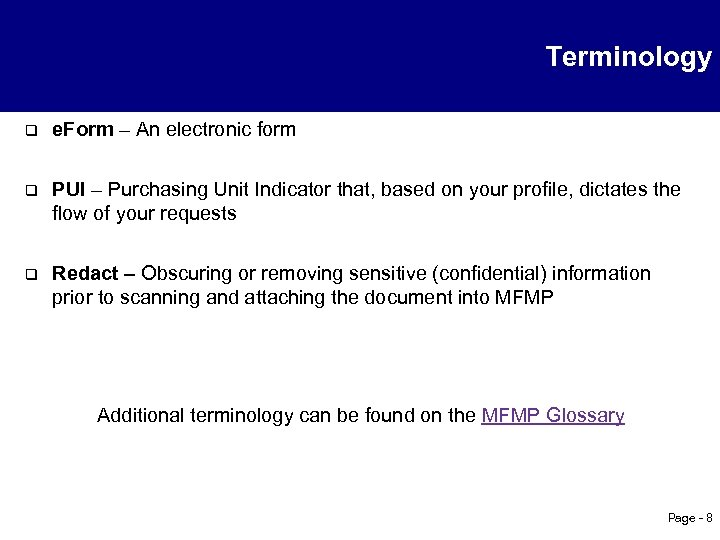Terminology q e. Form – An electronic form q PUI – Purchasing Unit Indicator