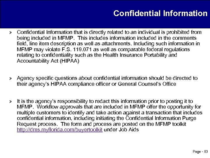 Confidential Information Ø Confidential Information that is directly related to an individual is prohibited