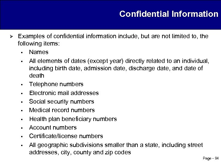 Confidential Information Ø Examples of confidential information include, but are not limited to, the
