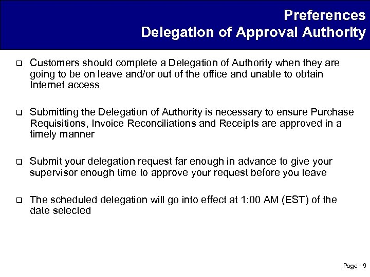 Preferences Delegation of Approval Authority q Customers should complete a Delegation of Authority when